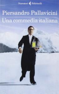 Una commedia italiana - Piersandro Pallavicini