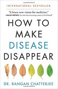 How to Make Disease Disappear - Rangan Chatterjee