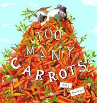 Too Many Carrots (Capstone Young Readers) - Katy Hudson