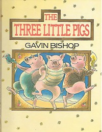The Three Little Pigs - Gavin Bishop