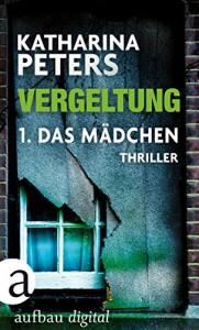 Vergeltung - Folge 1: Das Mädchen - Katharina Peters