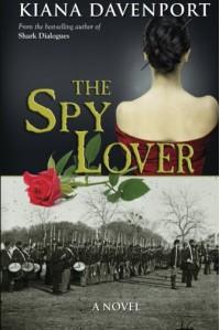 The Spy Lover - Kiana Davenport