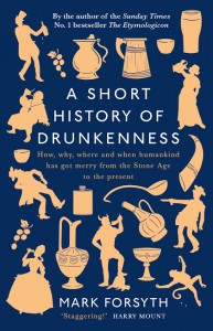 A Short History of Drunkenness - Mark Forsyth
