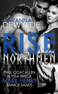Rise of the Northmen - Saranna DeWylde, Mark Henry, Annice Sands, Paul Goat Allen, Alyssa Breck