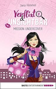 Verflixt und unsichtbar: Mission Undercover (Laura Sand 1) - Jana Himmel