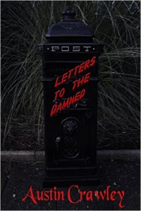 Letters To The Damned - Austin Crawley