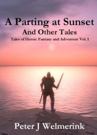 A Parting at Sunset and Other Tales - Peter Welmerink