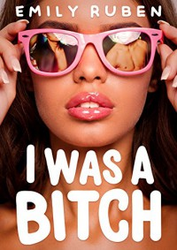 I Was a Bitch: A Mystery Romance Book - Emily Ruben