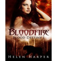 [ Bloodfire (CD) (Blood Destiny #1) by Harper, Helen ( Author ) May-2014 Compact Disc ] - Helen   Harper