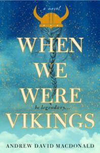 When We Were Vikings  -  Andrew David MacDonald
