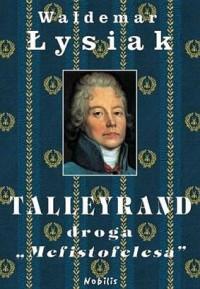 "Talleyrand, droga ""Mefistofelesa"" - Waldemar Łysiak"
