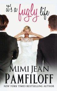 it's a fugly life (The Fugly Series Book 2) (Volume 2) - Mimi Jean Pamfiloff