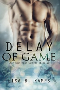 Delay of Game (The Baltimore Banners Book 6) - Lisa B. Kamps