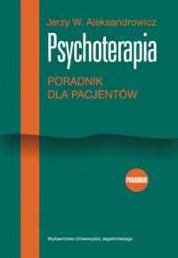 Psychoterapia. Poradnik dla pacjentów - Jerzy Aleksandrowicz