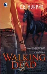 Walking Dead (The Walker Papers, Book 4) - C.E. Murphy