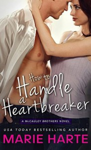 How to Handle a Heartbreaker - Marie Harte