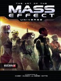 The Art of the Mass Effect Universe - Chris Hepler, Casey Hudson