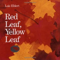 Red Leaf, Yellow Leaf - Lois Ehlert