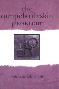 The Rumpelstiltskin Problem - 'Vivian Vande Velde',  'Vivian Vande Velde'