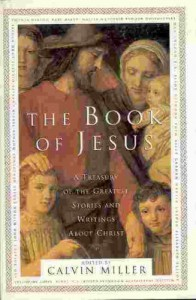 BOOK OF JESUS: A Treasury of the Greatest Stories and Writings About Christ - Calvin Miller