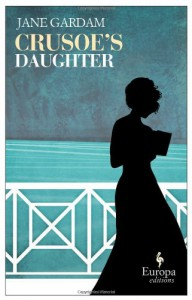 Crusoe's Daughter - Jane Gardam