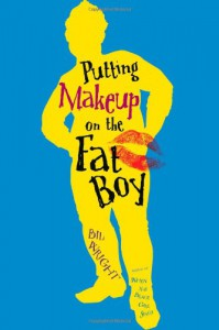 Putting Makeup on the Fat Boy - Bil Wright
