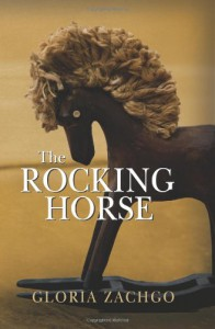 The Rocking Horse - Gloria Zachgo