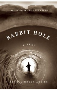 Rabbit Hole - David Lindsay-Abaire