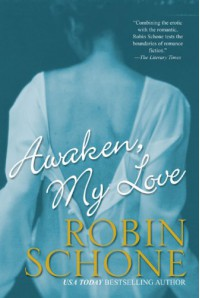 Awaken, My Love (Brava Historical Romance) - Robin Schone