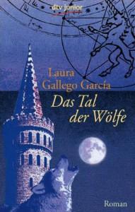 Das Tal der Wölfe - Laura Gallego Garcia