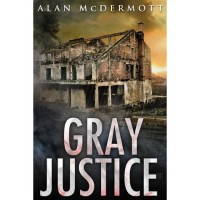 Gray Justice - Alan McDermott