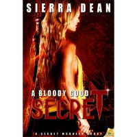 A Bloody Good Secret (Secret McQueen, #2) - Sierra Dean