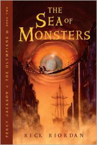 The Sea of Monsters (Percy Jackson and the Olympians Series #2) -