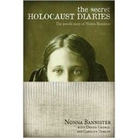 The Secret Holocaust Diaries: The Untold Story of Nonna Bannister - Nonna Bannister,  Carolyn Tomlin,  Denise George