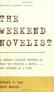 The Weekend Novelist - Robert J. Ray, Bret Norris