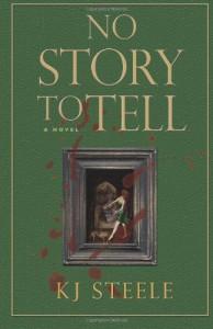 No Story to Tell - K.J. Steele
