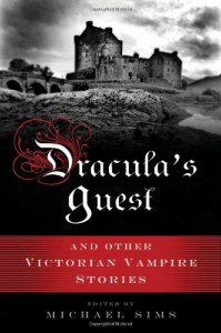 Dracula's Guest and Other Victorian Vampire Stories - Michael Sims