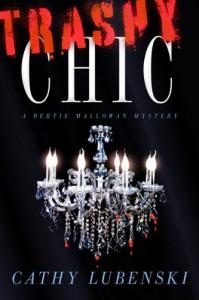 Trashy Chic: A Bertie Mallowan Mystery - Cathy Lubenski