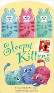 Sleepy Kittens (Despicable Me Series) - Cinco Paul,  Ken Daurio,  Eric Guillon (Illustrator)