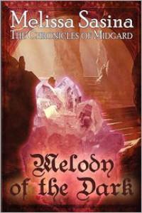 Melody of the Dark: The Chronicles of Midgard - Melissa Sasina