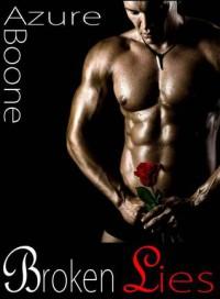 Broken Lies (Broken, #2) - Azure Boone