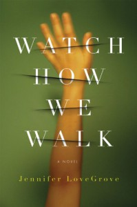 Watch How We Walk - Jennifer LoveGrove