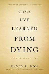 Things I've Learned from Dying: A Book About Life - David R. Dow