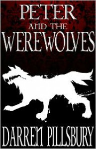 PETER AND THE WEREWOLVES - Darren Pillsbury