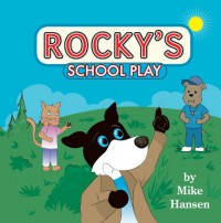 Rocky's School Play - Mike Hansen, Toby Mikle