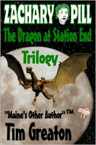 Zachary Pill, The Dragon at Station End, Trilogy - Tim Greaton