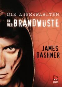 Die Auserwählten - In der Brandwüste (Maze Runner, #2) - James Dashner, Anke Caroline Burger