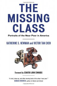The Missing Class: Portraits of the Near Poor in America - Katherine S. Newman