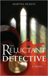 The Reluctant Detective - Martha Ockley