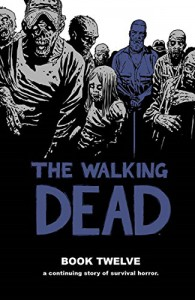 The Walking Dead Book 12 (Walking Dead (12 Stories)) - Cliff Rathburn, Charlie Adlard, Robert Kirkman